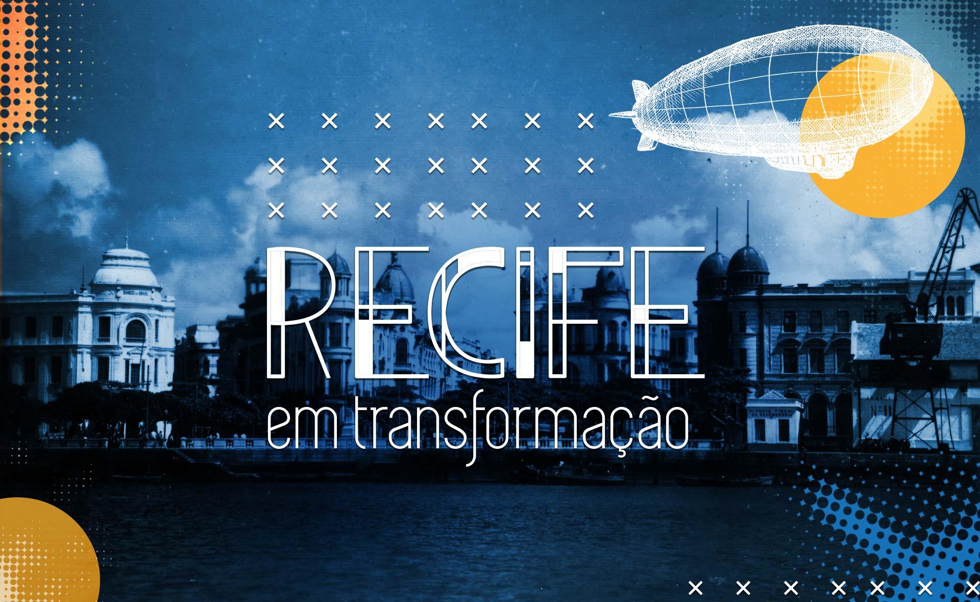 Recife em Transformação